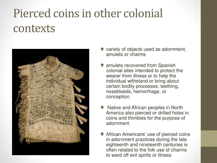 Pierced coins in other colonial contexts