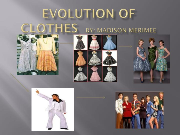 evolution of clothes by madison merimee n.