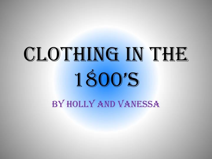 clothing in the 1800 s n.