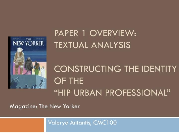 paper 1 overview textual analysis constructing the identity of the hip urban professional n.