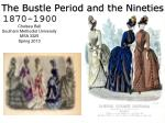 the bustle period and the nineties