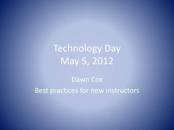 technology day may 5 2012 n.