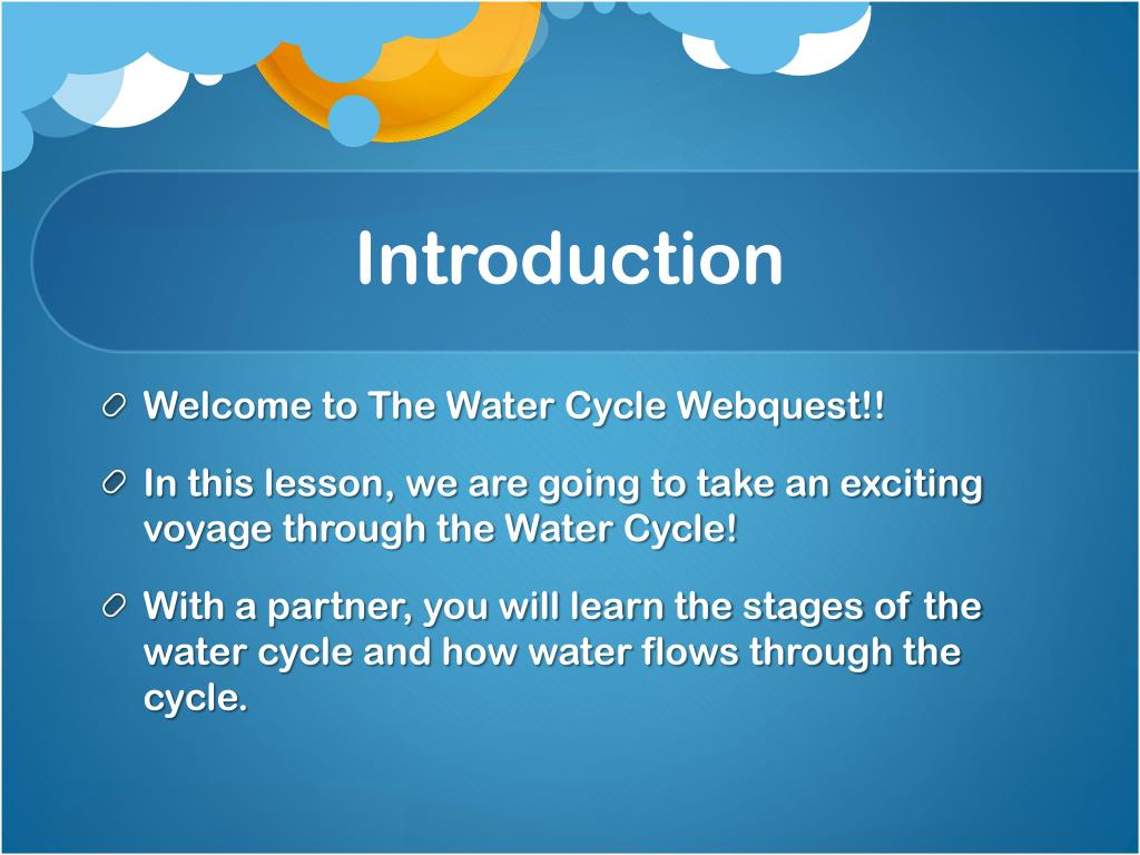 PPT - The Water Cycle Webquest PowerPoint Presentation ...