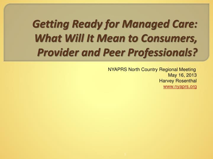 getting ready for managed care what will it mean to consumers provider and peer professionals n.