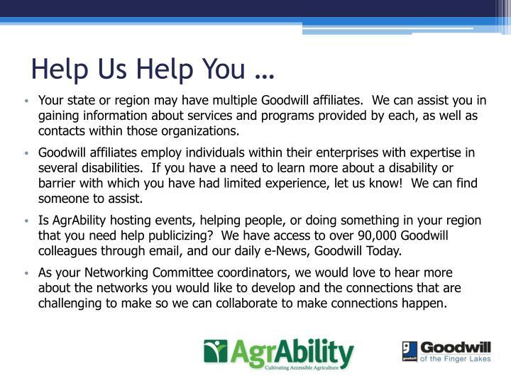 Help Us Help You …