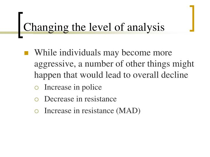 Changing the level of analysis