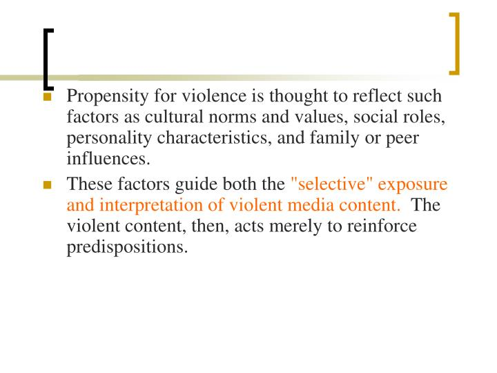Propensity for violence is thought to reflect such