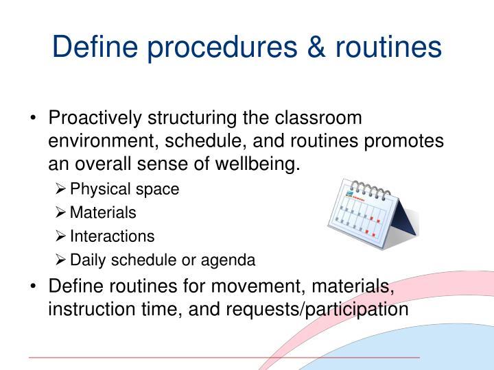 Define procedures & routines