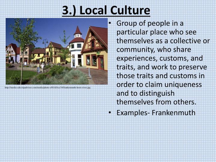 3.) Local Culture
