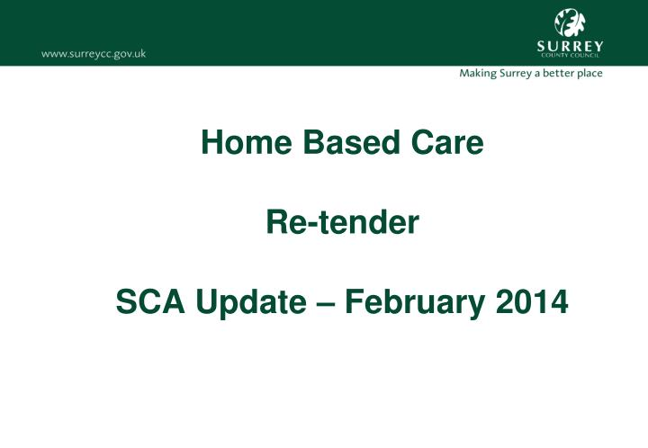 Home based care re tender sca update february 2014