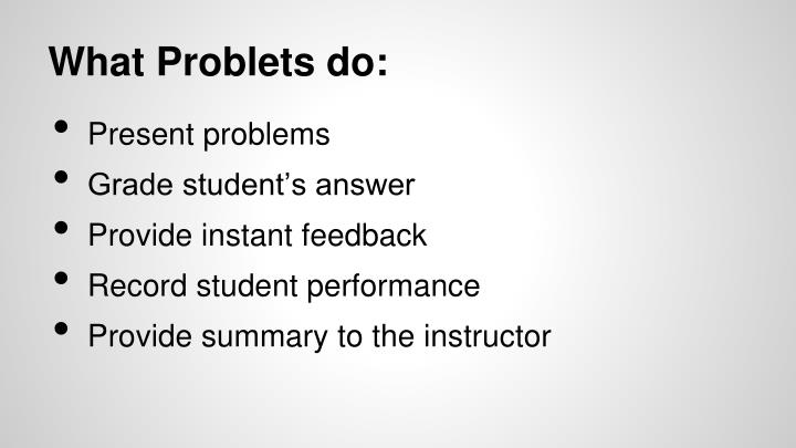 What Problets do: