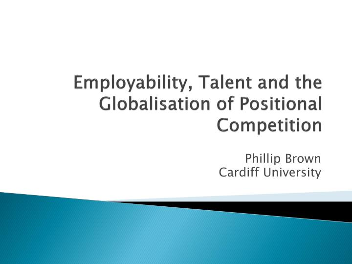 employability talent and the globalisation of positional competition n.