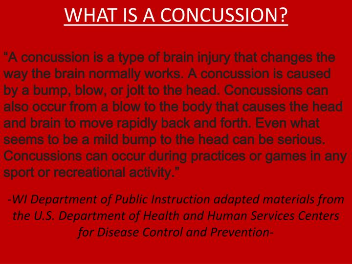 WHAT IS A CONCUSSION?