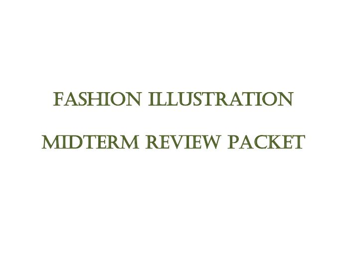 fashion illustration midterm review packet n.