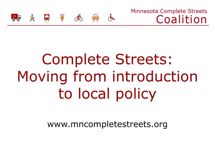 complete streets moving from introduction to local policy www mncompletestreets org n.