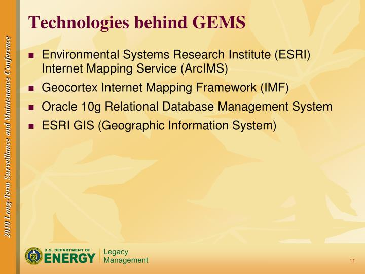 Technologies behind GEMS