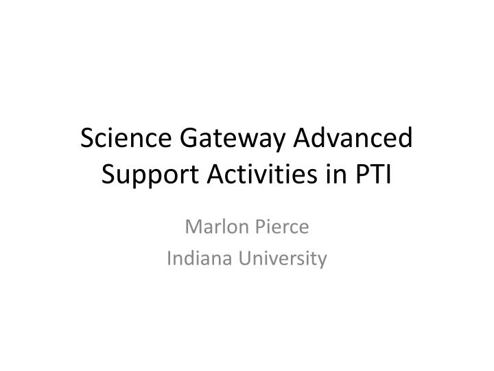 science gateway advanced support activities in pti n.