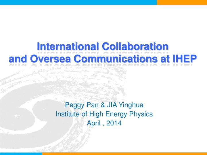international collaboration and oversea communications at ihep n.