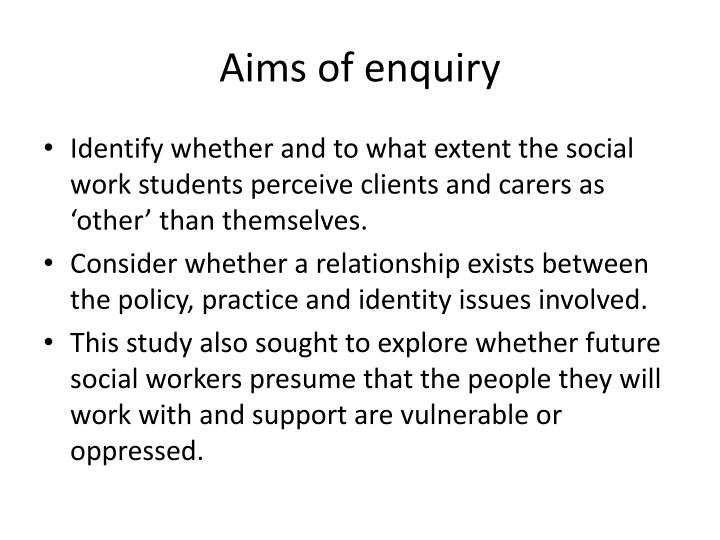 Aims of enquiry