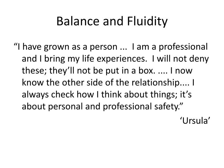 Balance and Fluidity