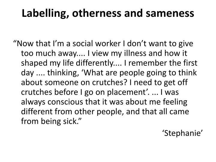 Labelling, otherness and sameness