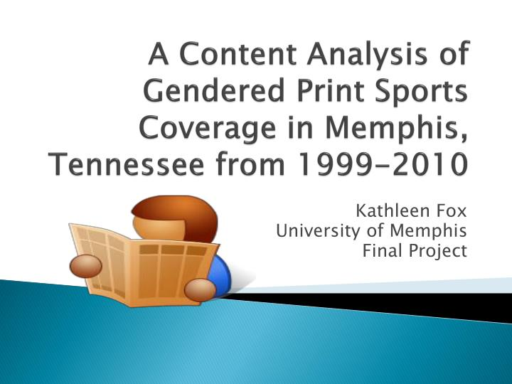 A content analysis of gendered print sports coverage in memphis tennessee from 1999 2010