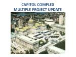 capitol complex multiple project update