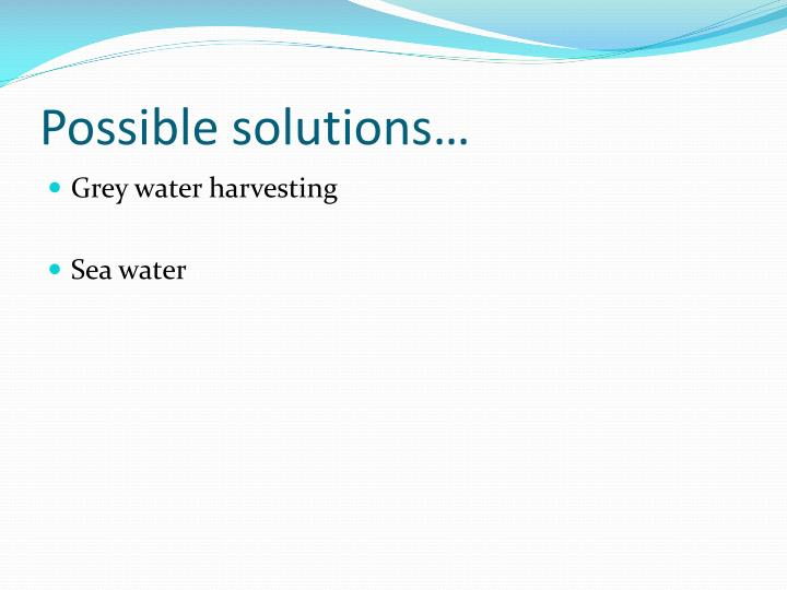 Possible solutions…