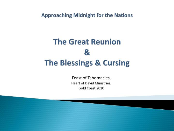 approaching midnight for the nations the great reunion the blessings cursing n.