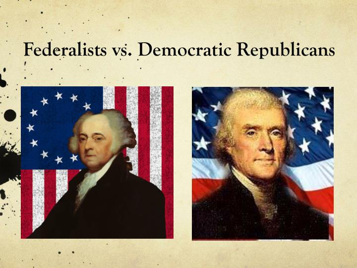 dbq federalists and democratic republicans The federalist is a web magazine focused on culture, politics, and religion be lovers of freedom and anxious for the fray democrats' loss of political power is not the result of a structural defect it's the result of flaws in the quality of their senate candidates.