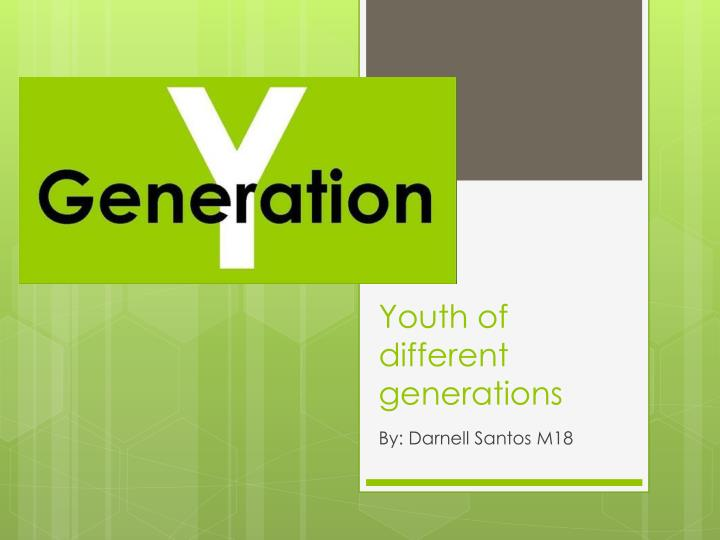 youth of different generations n.