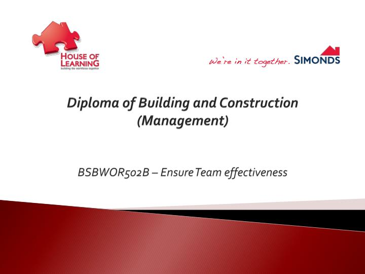 diploma of building and construction management bsbwor502b ensure team effectiveness n.