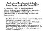 professional development series for school based leadership teams sblt
