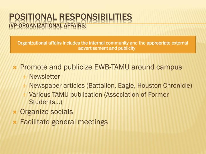 Organizational affairs includes the internal community and the appropriate external advertisement and publicity
