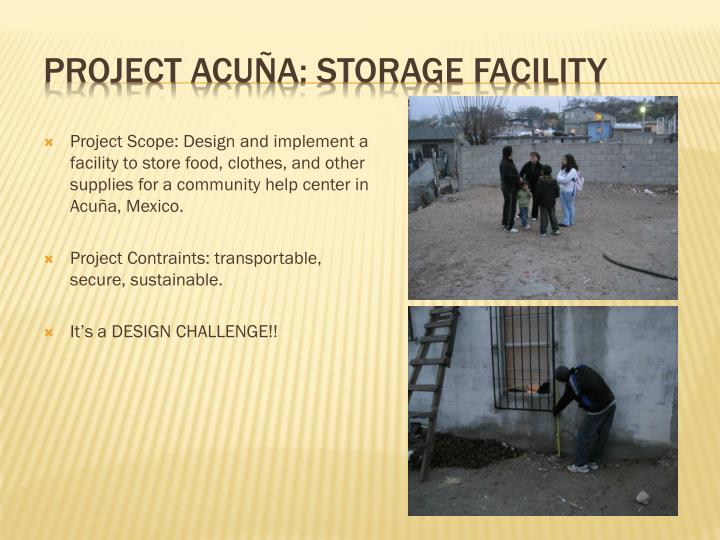 Project Scope: Design and implement a facility to store food, clothes, and other supplies for a community help center in Acuña, Mexico.