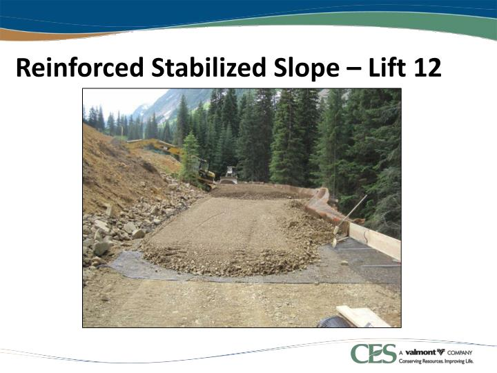 Reinforced Stabilized Slope – Lift 12