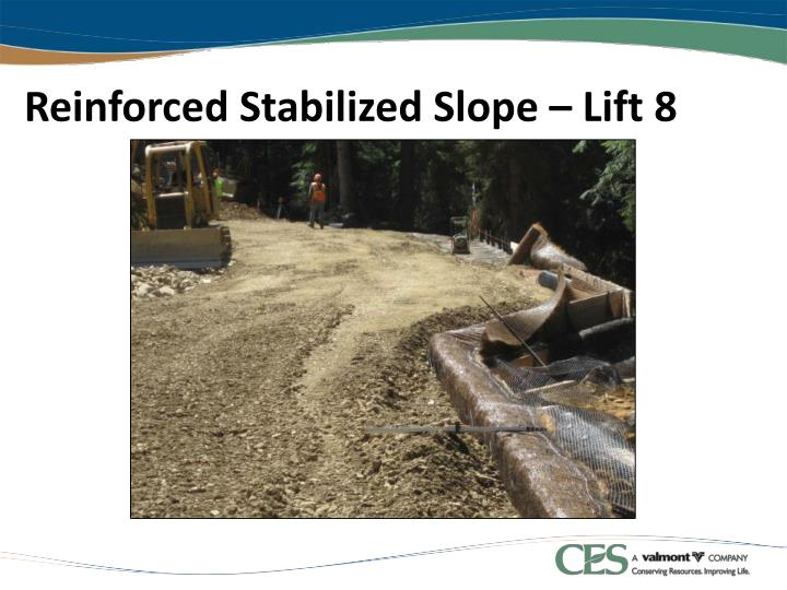 Reinforced Stabilized Slope – Lift 8