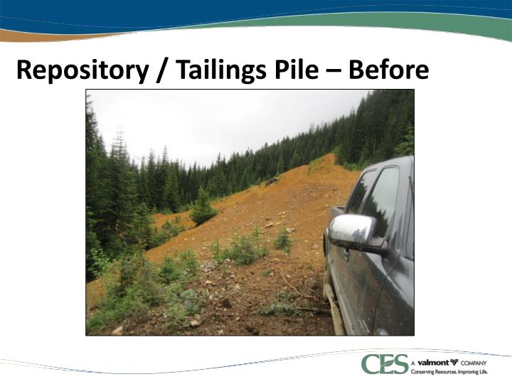 Repository / Tailings Pile – Before