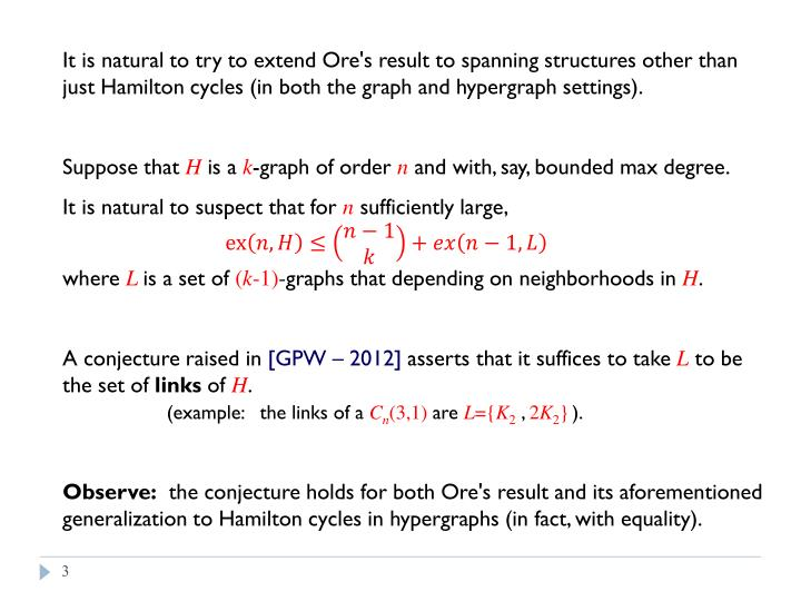 It is natural to try to extend Ore's result to spanning structures other than just Hamilton cycles (...