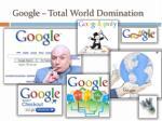 google total world domination