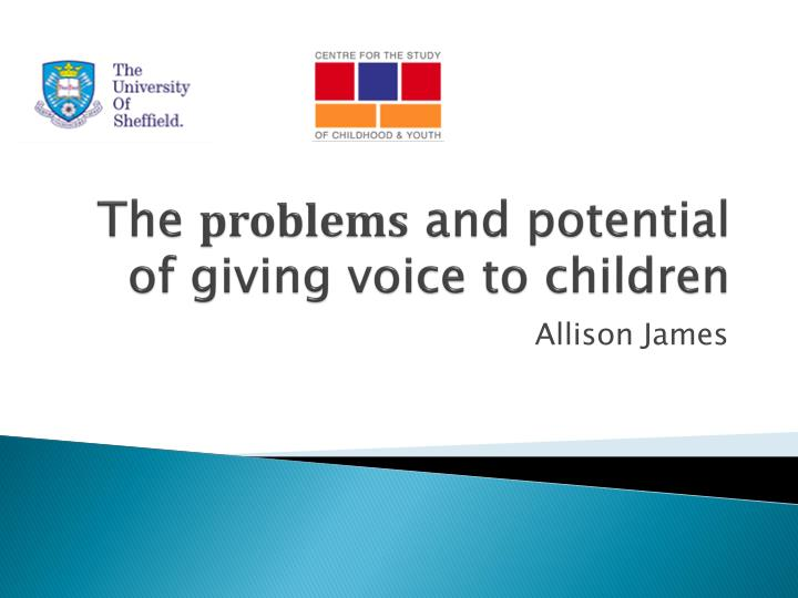 the problems and potential of giving voice to children n.