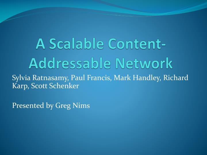 a scalable content addressable network n.