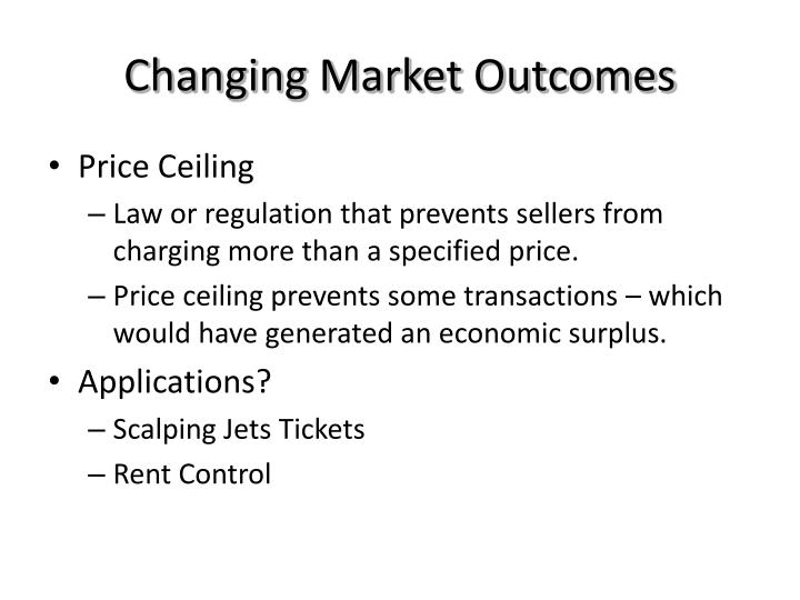 Changing Market Outcomes