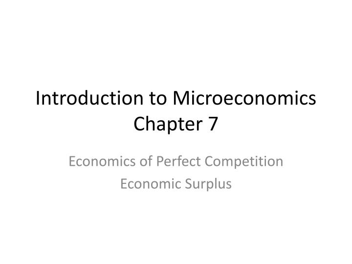 Introduction to microeconomics chapter 7