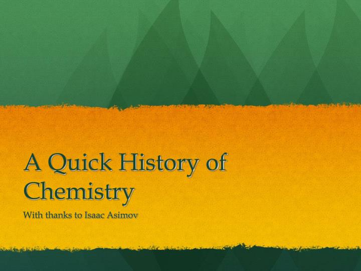 a quick history of chemistry n.