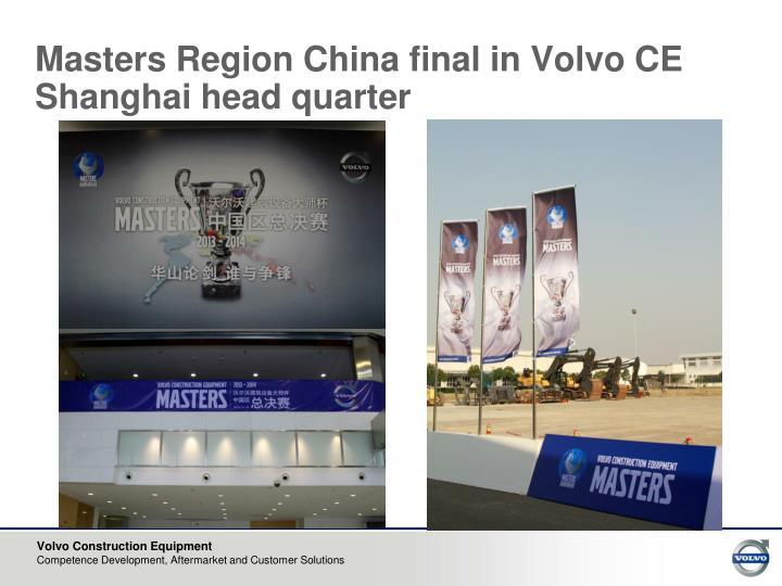 Masters region china final in volvo ce shanghai head quarter