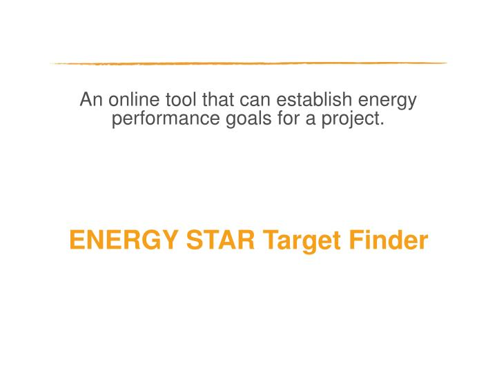 An online tool that can establish energy performance goals for a project.