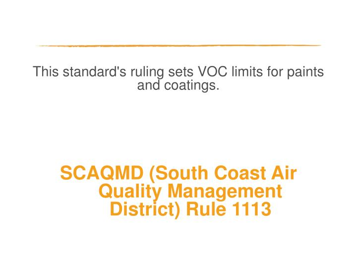 This standard's ruling sets VOC limits for paints and coatings.