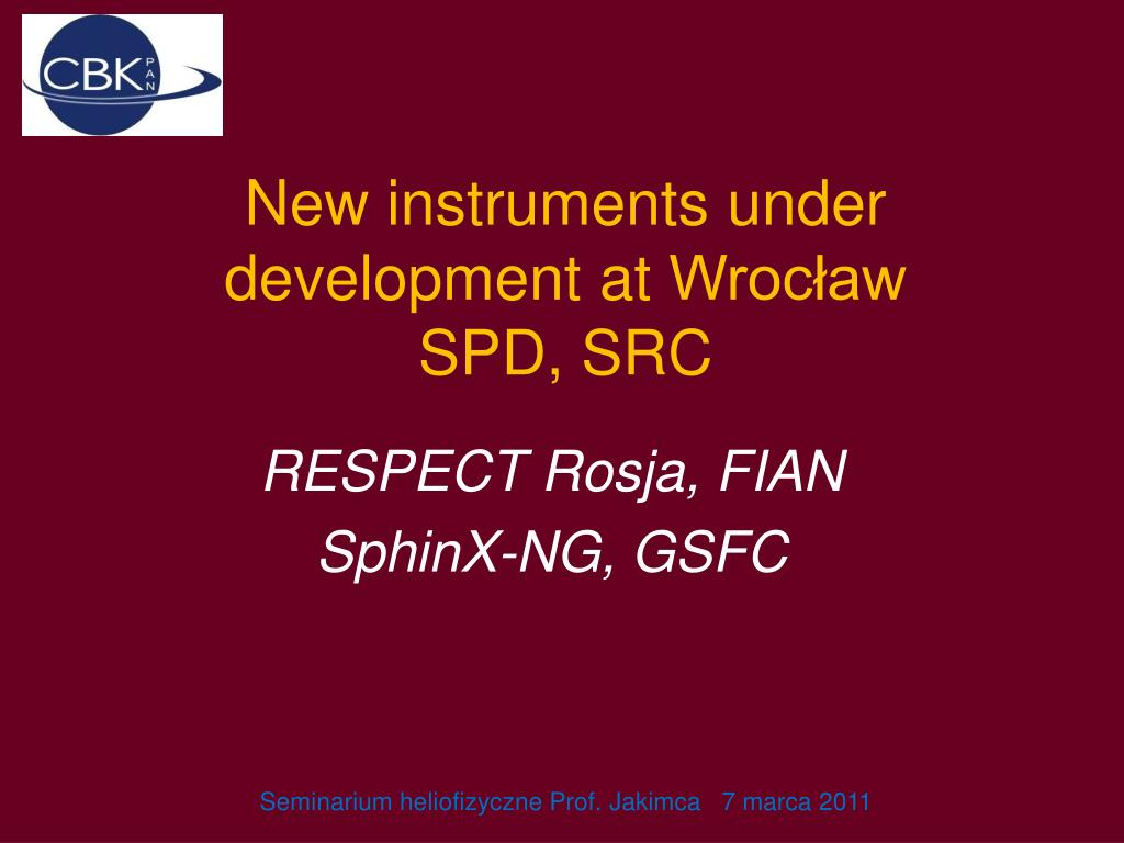 Ppt New Instruments Under Development At Wrocaw Spd Src Drift Detector Sdd Amptek Xray Detectors And Electronics Wroc Aw N
