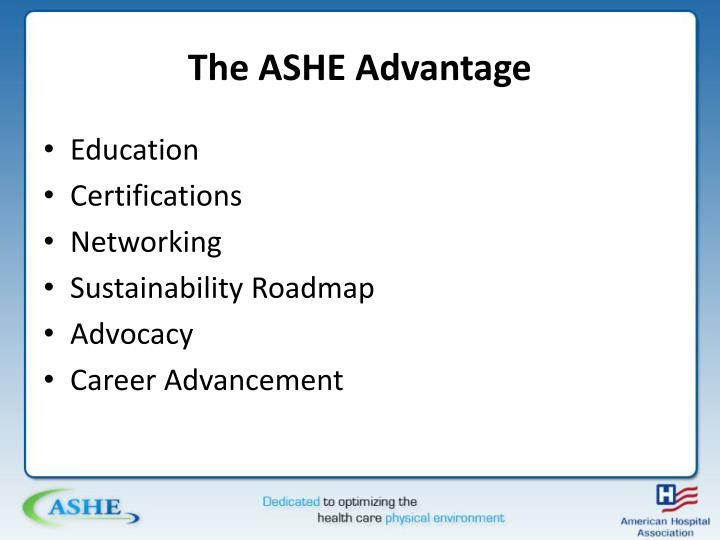 The ASHE Advantage